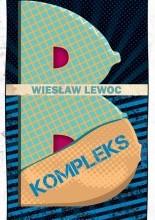 B kompleks - Wiesław Lewoc