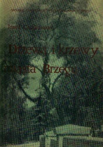 Okładka książki Drzewa i krzewy miasta Brzegu