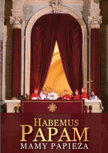 Okładka książki Habemus Papam - Mamy Papieża