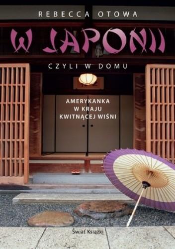Okładka książki W Japonii, czyli w domu