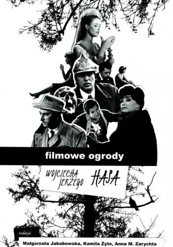 Okładka książki Filmowe ogrody Wojciecha Jerzego Hasa