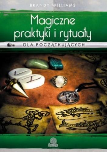 Okładka książki Magiczne praktyki i rytuały
