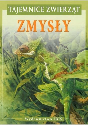 Okładka książki Tajemnice zwierząt. Zmysły