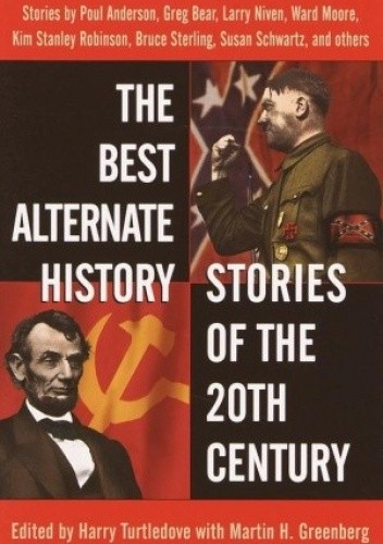 Okładka książki The Best Alternate History Stories of the 20th Century
