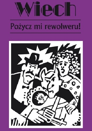 Okładka książki Pożycz mi rewolweru!