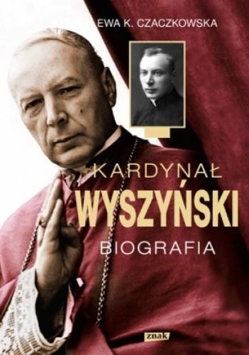 Okładka książki Kardynał Wyszyński. Biografia