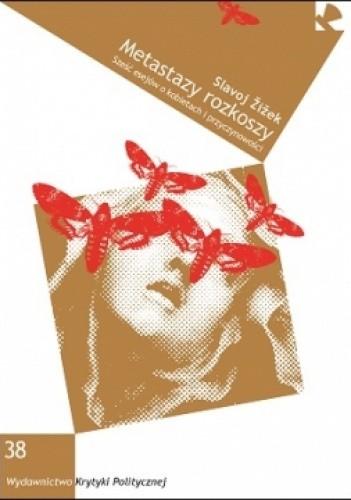 Okładka książki Metastazy rozkoszy. Sześć esejów o kobietach i przyczynowości