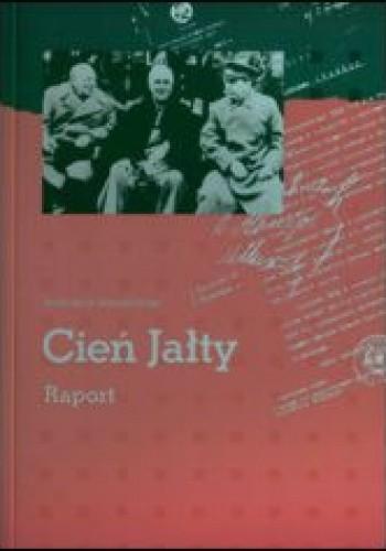Okładka książki Cień Jałty. Raport