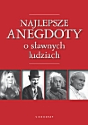 Okładka książki Najlepsze anegdoty o sławnych ludziach