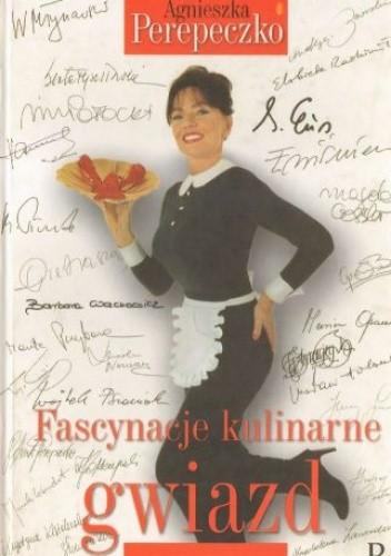 Okładka książki Fascynacje kulinarne gwiazd