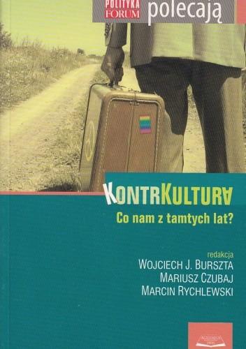 Okładka książki Kontrkultura. Co nam z tamtych lat?