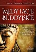 Medytacje buddyjskie. Współczesny podręcznik osiągania wyższego stanu świadomości