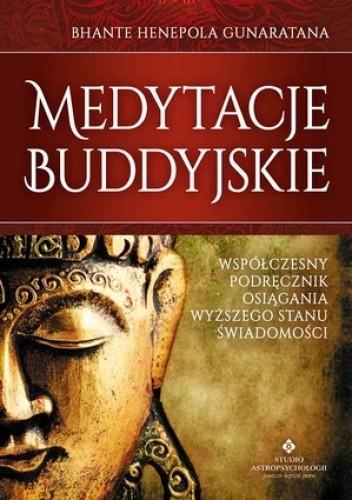 Okładka książki Medytacje buddyjskie. Współczesny podręcznik osiągania wyższego stanu świadomości