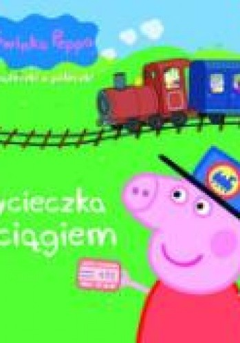 Okładka książki Świnka Peppa. Wycieczka pociągiem