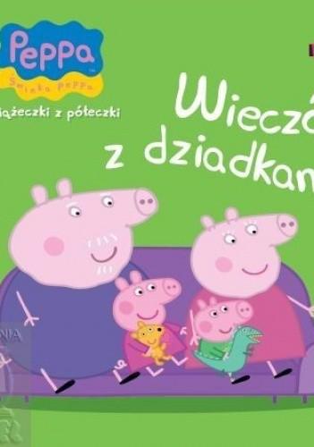 Okładka książki Świnka Peppa. Wieczór z dziadkami