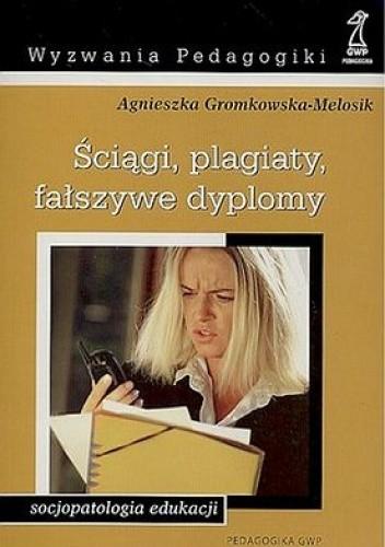 Okładka książki Ściągi, plagiaty, fałszywe dyplomy