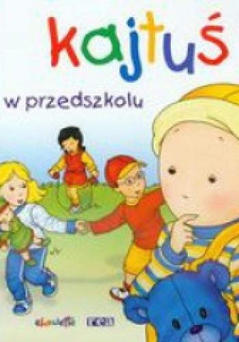 Okładka książki Kajtuś w przedszkolu