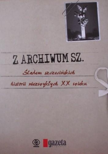 Okładka książki Z archiwum Sz.