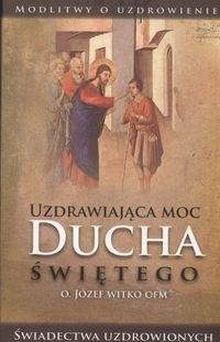 Okładka książki Uzdrawiająca moc Ducha świętego