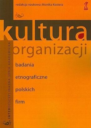 Okładka książki Kultura organizacji. Badania etnograficzne polskich firm