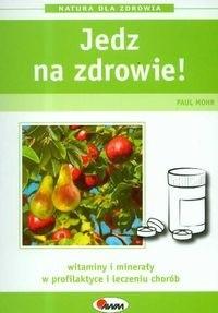 Okładka książki Jedz na zdrowie!/Natura dla zdrowia/