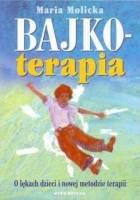 Bajkoterapia. O lękach dzieci i nowej metodzie terapii