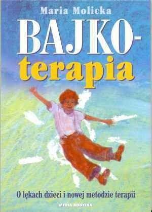Okładka książki Bajkoterapia. O lękach dzieci i nowej metodzie terapii