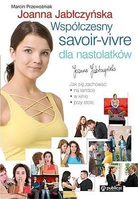 Okładka książki Współczesny savoir-vivre dla nastolatków