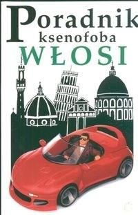Okładka książki Poradnik ksenofoba. Włosi