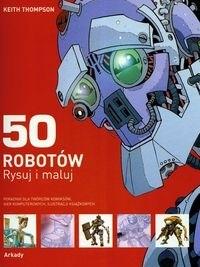 Okładka książki 50 robotów Rysuj i maluj