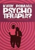 Okładka książki Kiedy pomaga psychoterapia