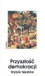 Okładka książki Przyszłość demokracji wybór tekstów