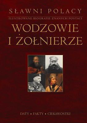 Okładka książki Wodzowie i żołnierze Daty Fakty Ciekawostki SłAWNI POLACY