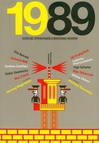 Okładka książki 1989. Dziesięć opowiadań o burzeniu murów