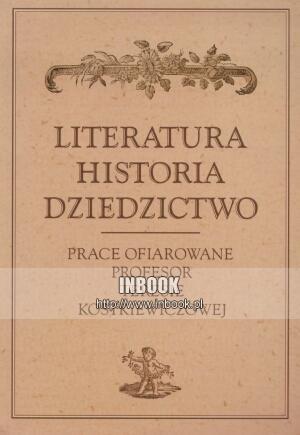 Okładka książki Literatura, historia, dziedzictwo