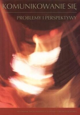 Okładka książki Komunikowanie się. Problemy i perspektywy