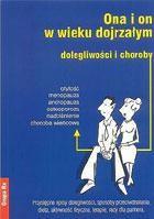 Okładka książki Ona i on w wieku dojrzałym. Dolegliwości i choroby
