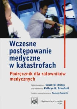 Okładka książki Wczesne postępowanie medyczne w katastrofach Podręcznik dla ratowników medycznych