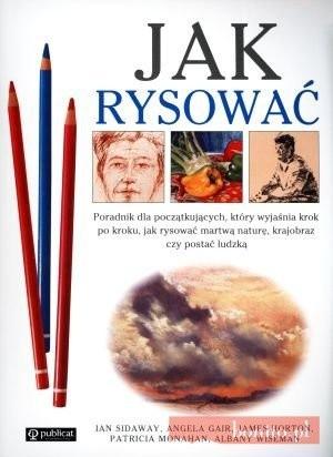 Okładka książki Jak Rysować. Poradnik Dla Początkujących