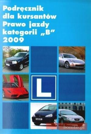 Okładka książki Podręcznik Dla Kursantów. Prawo Jazdy Kategorii ''B'' 2009
