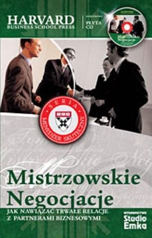 Okładka książki Mistrzowskie negocjacje. Jak nawiązać trwałe relacje z partnerami biznesowymi
