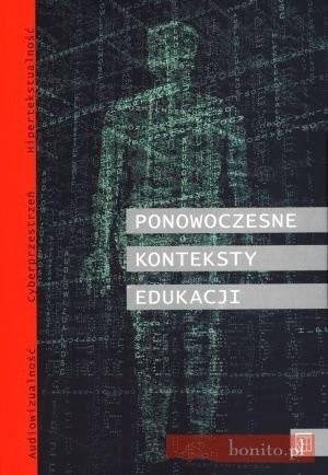 Okładka książki Ponowoczesne konteksty edukacji. Audiowizualność, cyberprzestrzeń, hipertekstualność