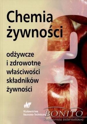 Okładka książki Chemia żywnosci. Odżywcze i zdrowotne właściwości składników żywności. Tom III