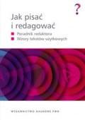 Okładka książki Jaka pisać i redagować. Poradnik redaktora. Wzory tekstów użytkowych.