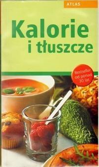 Okładka książki Kalorie i tłuszcze. Atlas