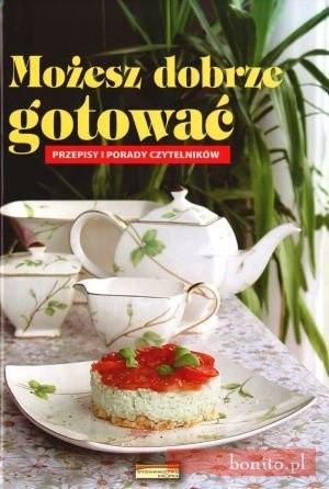 Okładka książki Możesz dobrze gotować. Przepisy i porady czytelników