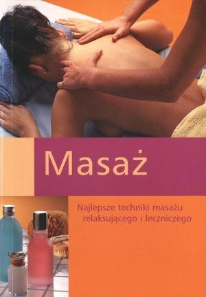 Okładka książki Masaż. Najlepsze techniki masażu relaksującego i leczniczego