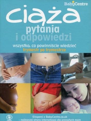 Okładka książki Ciąża. Pytania i odpowiedzi. Wszystko, co powinniście wiedzieć trymestr po trymestrze