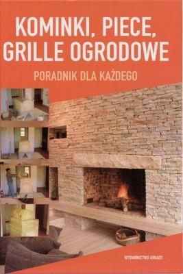 Okładka książki Kominki, piece, grille ogrodowe. Poradnik dla każdego