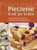 Okładka książki Pieczenie krok po kroku podstawowe rodzaje ciast i przepisy dla początkujących